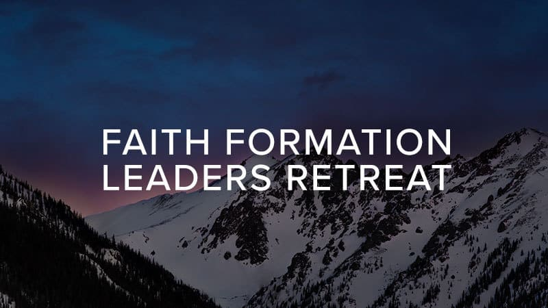 Faith Formation Leaders Retreat