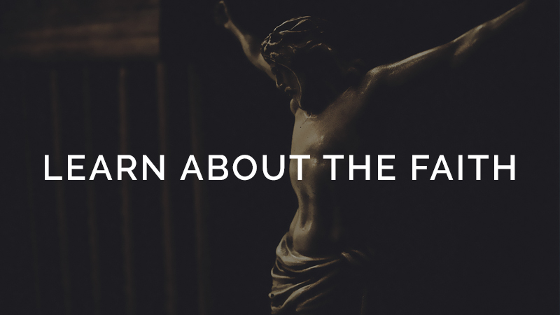 Learn About the Faith