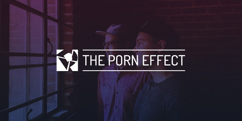 The Porn Effect